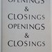 Openings & Closing Openings & Closings