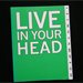 LIVE IN YOUR HEAD - Concept and Experiment in Britian 1965-75'